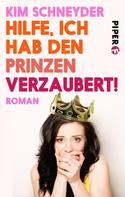 Kim Schneyder: Hilfe, ich hab den Prinzen verzaubert! ★★★