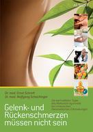 Dr. med. Wolfgang Schachinger: Gelenk- und Rückenschmerzen müssen nicht sein ★★★★★