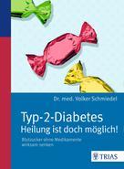 Volker Schmiedel: Typ-2-Diabetes - Heilung ist doch möglich! ★★★★