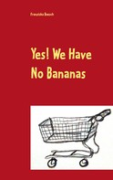 Franziska Boesch: Yes! We Have No Bananas