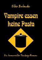 Elke Bulenda: Vampire essen keine Pasta