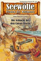 Seewölfe - Piraten der Weltmeere 231 - Die Schlacht bei den Caicos-Inseln
