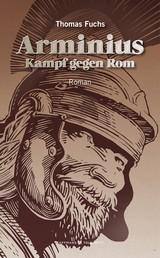 Arminius - Kampf gegen Rom