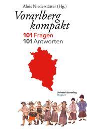 Vorarlberg kompakt - 101 Fragen - 101 Antworten