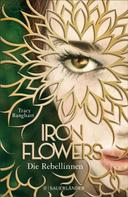 Tracy Banghart: Iron Flowers – Die Rebellinnen ★★★★