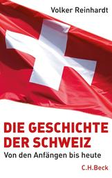 Die Geschichte der Schweiz - Von den Anfängen bis heute
