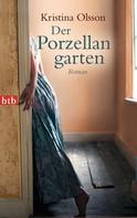 Kristina Olsson: Der Porzellangarten ★★★