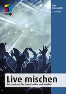 Eike Hillenkötter: Live mischen