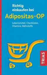 Richtig einkaufen bei Adipositas-OP - Lebensmittel, Checklisten, Vitamine, Nährstoffe