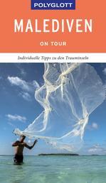 POLYGLOTT on tour Reiseführer Malediven - Individuelle Tipps zu den Trauminseln