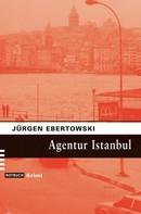 Jürgen Ebertowski: Agentur Istanbul ★★★★