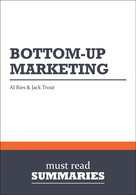Must Read Summaries: Summary: BottomUp Marketing Al Ries and Jack Trout