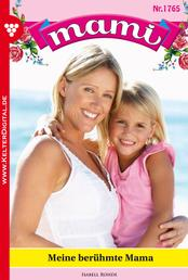 Mami 1765 – Familienroman - Meine berühmte Mami