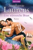 Stephanie Laurens: Eine stürmische Braut ★★★★