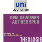 Dem Gewissen auf der Spur - Theologie