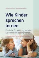 Wolfgang Butzkamm: Wie Kinder sprechen lernen