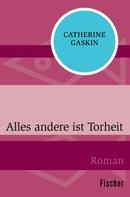 Catherine Gaskin: Alles andere ist Torheit ★★★★★