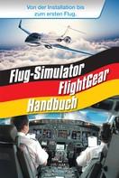 René Gäbler: Flug-Simulator FlightGear Handbuch