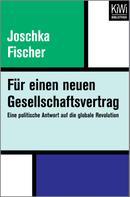 Joschka Fischer: Für einen neuen Gesellschaftsvertrag