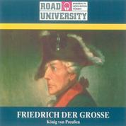 Friedrich der Große - König von Preußen