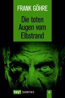 Frank Göhre: Die toten Augen vom Elbstrand ★★