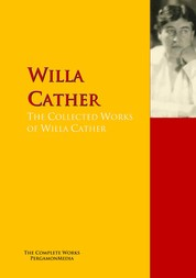The Collected Works of Willa Cather - The Complete Works PergamonMedia