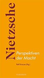 Nietzsche - Perspektiven der Macht