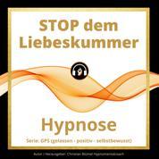 STOP dem Liebeskummer - GPS Hypnose