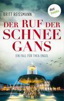 Britt Reissmann: Der Ruf der Schneegans: Ein Fall für Thea Engel - Band 2 ★★★★