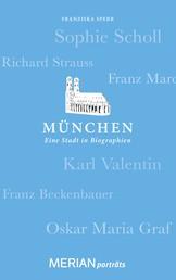 München. Eine Stadt in Biographien - MERIAN porträts