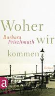 Barbara Frischmuth: Woher wir kommen ★★★★