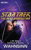 J. M. Dillard: Star Trek - The Next Generation: Wahnsinn ★★★★