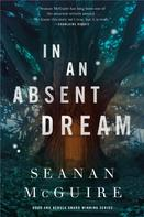 Seanan McGuire: In an Absent Dream ★★★★
