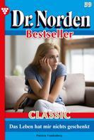 Patricia Vandenberg: Dr. Norden Bestseller Classic 59 – Arztroman