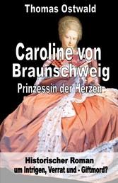 Caroline von Braunschweig - Prinzessin der Herzen