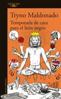 Tryno Maldonado: Temporada de caza para el león negro