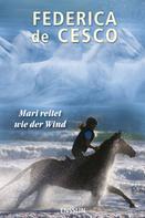 Federica de Cesco: Mari reitet wie der Wind