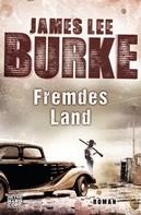 James Lee Burke: Fremdes Land ★★★★