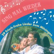 Sing mal wieder - 29 frisch-frohe Lieder zum Mitsingen