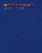 Architektur in Wels - 1900–2015
