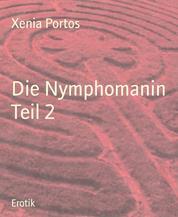Die Nymphomanin Teil 2 - Gefangene der Lust