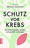 Dr.med. Michael Spitzbart: Schutz vor Krebs ★★★★★
