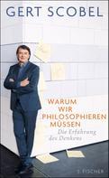 Gert Scobel: Warum wir philosophieren müssen ★★★