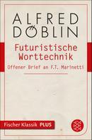 Alfred Döblin: Futuristische Worttechnik