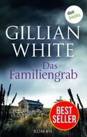 Gillian White: Das Familiengrab ★★★★