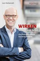 Lutz Herkenrath: Wirken kommt vom Selbst