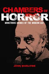 Chambers of Horror - Monstrous Crimes of the Modern Age