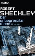 Robert Sheckley: Der unbegrenzte Mann ★★★
