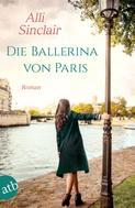 Alli Sinclair: Die Ballerina von Paris