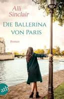 Alli Sinclair: Die Ballerina von Paris ★★★★